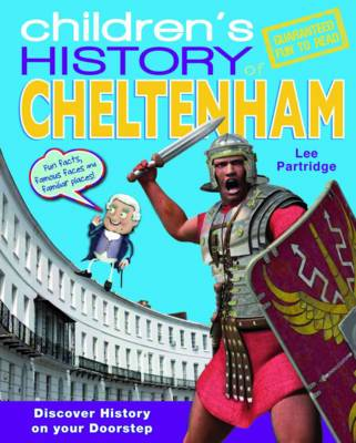 Children's History of Cheltenham by Lee Partridge
