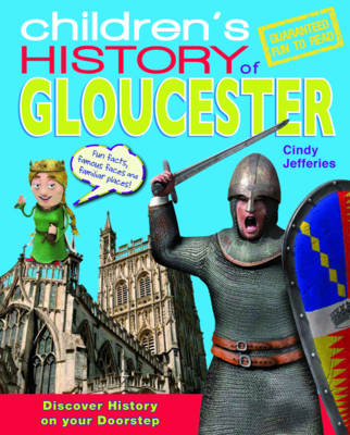 Children's History of Gloucester by Cindy Jefferies