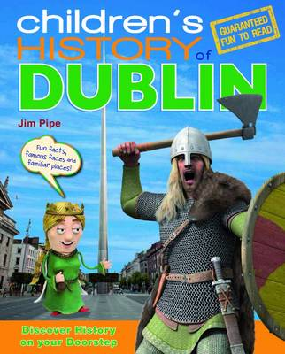 Children's History of Dublin by Jim Pipe