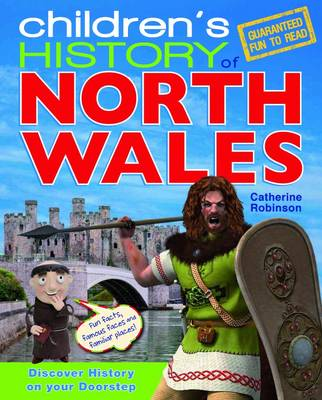 Children's History of North Wales by Catherine Robinson