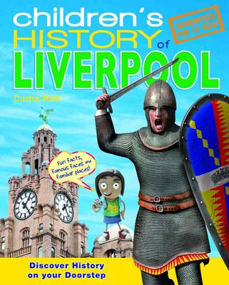 Children's History of Liverpool by Curtis Watt