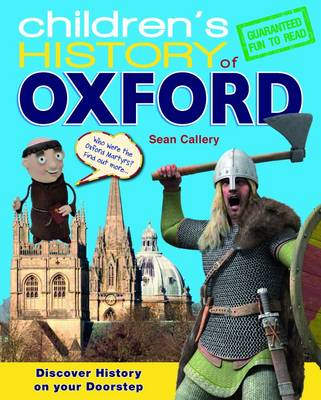 Children's History of Oxford by Sean Callery