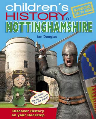 Children's History of Nottinghamshire by Ian Douglas