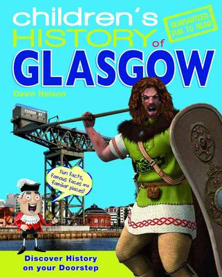 Children's History of Glasgow by Dawn Nelson