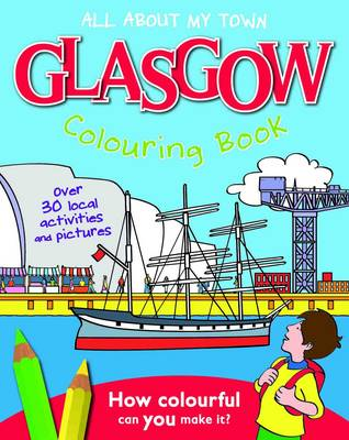 Glasgow Colouring Book All About My Town by
