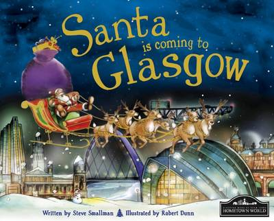 Santa is Coming to Glasgow by Steve Smallman