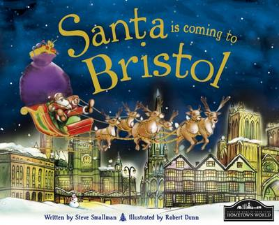 Santa is Coming to Bristol by Steve Smallman