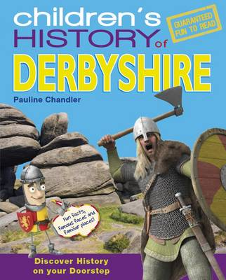 Children's History of Derbyshire by Pauline Chandler