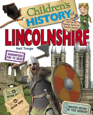 Children's History of Lincolnshire by Neil Tonge