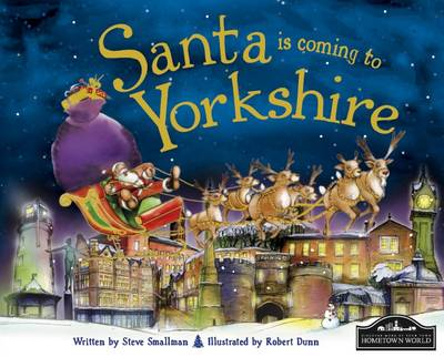 Santa is Coming to Yorkshire by Steve Smallman