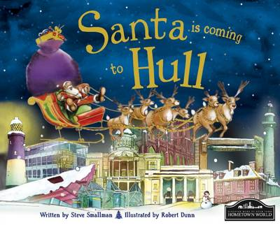 Santa is Coming to Hull by Steve Smallman