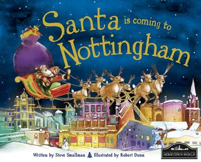 Santa is Coming to Nottingham by Steve Smallman