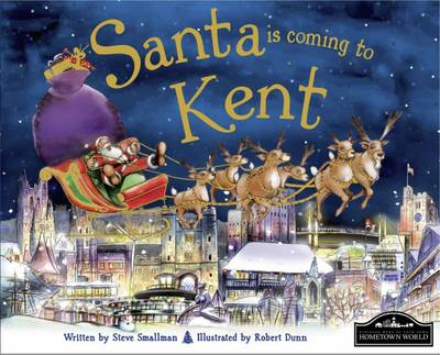 Santa is Coming to Kent by Steve Smallman