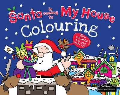 Santa is Coming to My House Colouring by