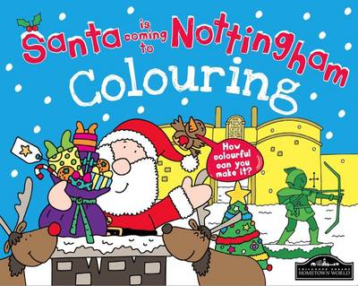 Santa is Coming to Nottingham Colouring by