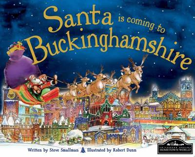 Santa is Coming to Buckinghamshire by Steve Smallman