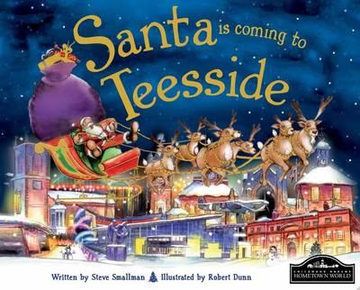 Santa is Coming to Teeside by Steve Smallman