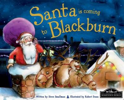 Santa is Coming to Blackburn by Steve Smallman