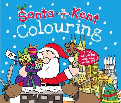 Santa is Coming to Kent Colouring Book by Katherine Sully