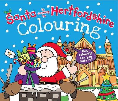 Santa is Coming to Hertfordshire Colouring Book by Katherine Sully