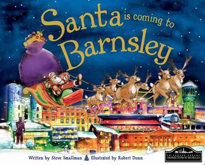 Santa is Coming to Barnsley by Steve Smallman