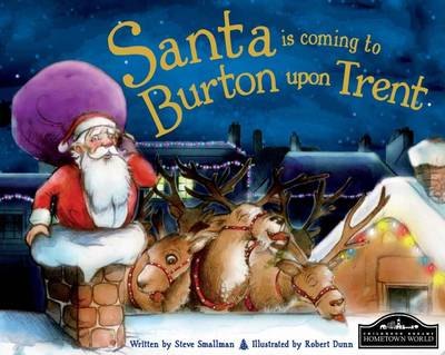 Santa is Coming to Burton Upon Trent by Steve Smallman