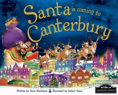 Santa is Coming to Canterbury by Steve Smallman