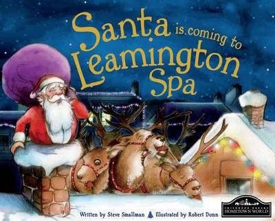 Santa is Coming to Leamington Spa by Steve Smallman