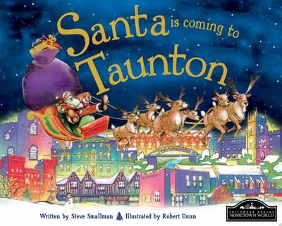 Santa is Coming to Taunton by Steve Smallman
