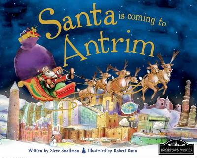 Santa is Coming to Antrim by Steve Smallman