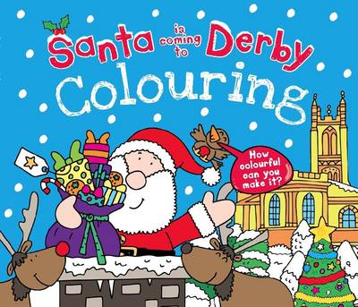 Santa is Coming to Derby Colouring Book by Katherine Sully