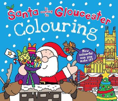 Santa is Coming to Gloucester Colouring Book by Katherine Sully