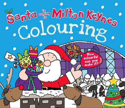 Santa is Coming to Milton Keynes Colouring Book by Katherine Sully