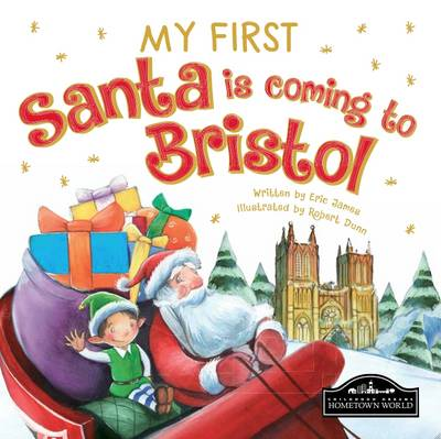My First Santa is Coming to Bristol by