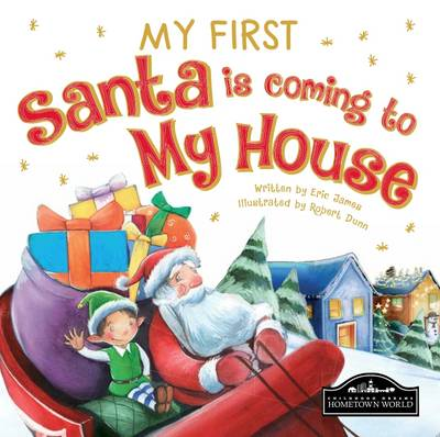 My First Santa is Coming to My House by