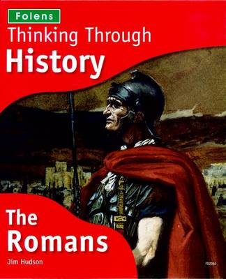 Thinking Through History + CD-ROMs: The Romans by Jim Hudson