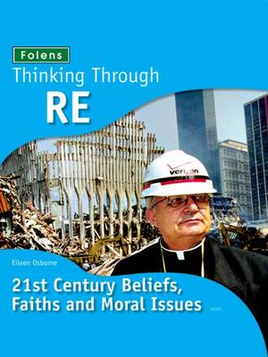 Thinking Through: RE - Beliefs, Faiths and Issues by Eileen Osborne
