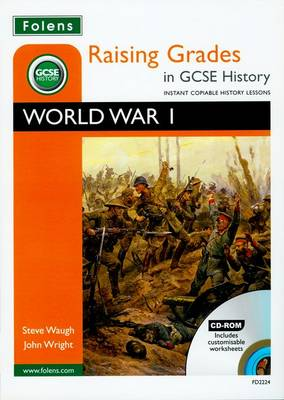 Raising Grades in GCSE History: World War 1 by Steve Waugh, John Wright
