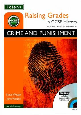Raising Grades in GCSE History: Crime and Punishment by Steve Waugh, John Wright