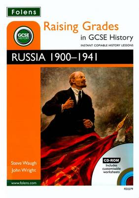 Raising Grades in GCSE History: Russia 1900-1941 by Steve Waugh, John Wright