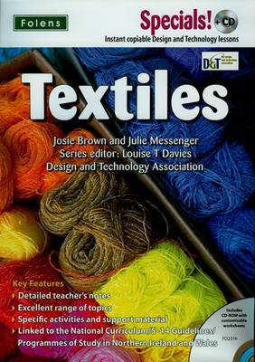 Secondary Specials!: D&T -Textiles by Josie Brown, Julie Messenger