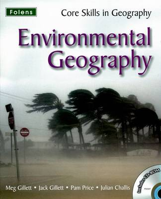 Core Skills in Geography: Environmental Geography File & CD by Jack Gillett, Meg Gillett, Pam Price