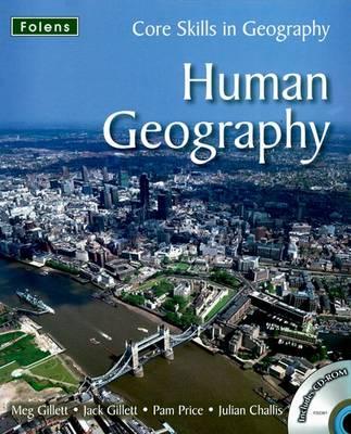 Core Skills in Geography: Human Geography File & CD by Jack Gillett, Julian Challis, Meg Gillett, Pam Price
