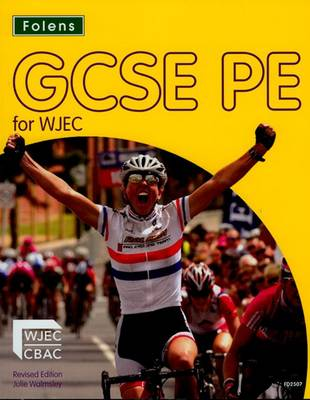 GCSE PE for WJEC Student's Book by Julie Walmsley