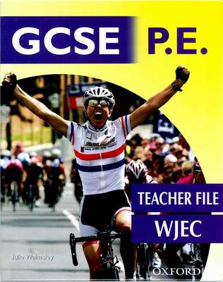 GCSE PE for WJEC Teacher's Guide by Julie Walmsley