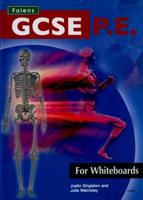 GCSE P.E. for Whiteboards by Justin Singleton, Julie Walms