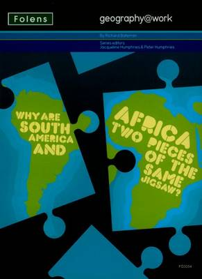 Geography@work1: Why are South America & Africa Part of the Same Jigsaw? Teacher CD-ROM by Richard Bateman
