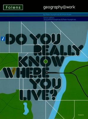 Geography@work1: Do You Really Know Where You Live? Teacher CD-ROM by Peter Humphries, Simon Howe