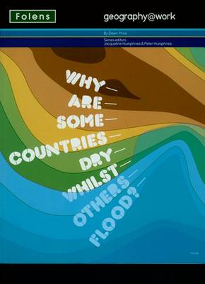 Geography@work1: Why are Some Countries Dry... Student Book by Dawn Price