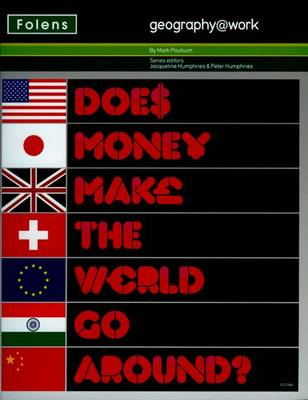 Geography@work: (2) Does Money Make the World Go Around? Student Book by Mark Poulsum